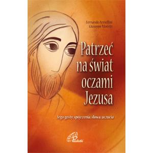 Patrzeć na świat oczami Jezusa